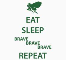 Eat Sleep Brave Brave Brave Repeat (green) by daveit