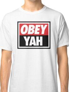 OBEY YAH WHT SHIRT Classic T-Shirt