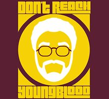 Don't Reach Youngblood - I'm Back Unisex T-Shirt