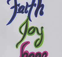 Faith Joy Hope-Colorful by byAngeliaJoy