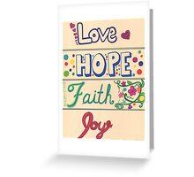 Love Hope Faith Joy Greeting Card