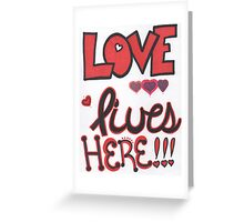 Love Lives Here- Bold Greeting Card