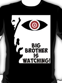 Big Brother Is Watching! T-Shirt
