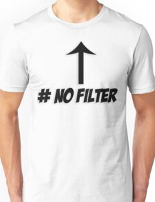 # No Filter Unisex T-Shirt