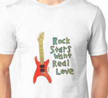 Rock Stars Want Real Love Unisex T-Shirt