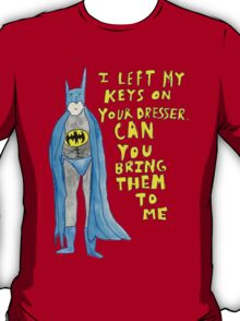 Batman Locked Out by his Girlfriend T-Shirt
