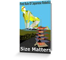 First Rule Of Japanese Robotics Size Matters Greeting Card