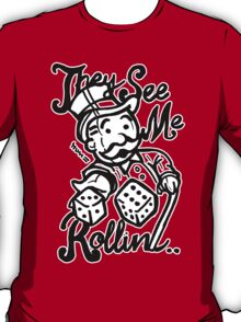 They See Me Rollin - Monopoly T-Shirt