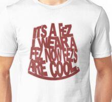 It's a Fez ! Unisex T-Shirt