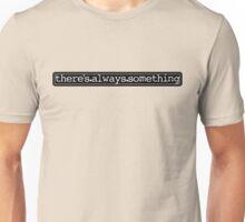 something Unisex T-Shirt