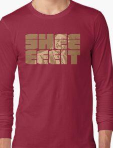 The Senator's Sheeeit Long Sleeve T-Shirt