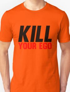 Kill Your Ego T-Shirt