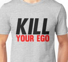 Kill Your Ego Unisex T-Shirt