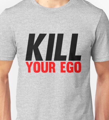 Kill Your Ego Unisex T-Shirt