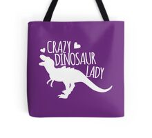 Crazy Dinosaur Lady (in white) Tote Bag