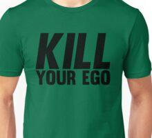Kill Your Ego   BLACK. Unisex T-Shirt
