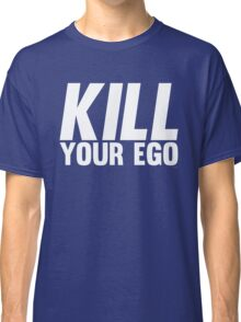 Kill Your Ego | White Classic T-Shirt