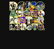 Domo Arigato Mister Roboto. Unisex T-Shirt