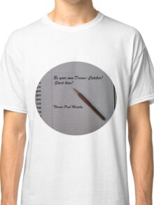 Be your own dream catcher.  Start here! Classic T-Shirt