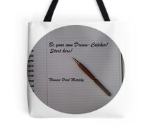 Be your own dream catcher.  Start here! Tote Bag