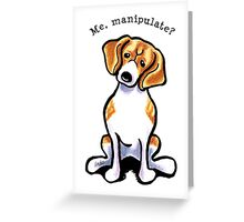 Beagle Me Manipulate Greeting Card