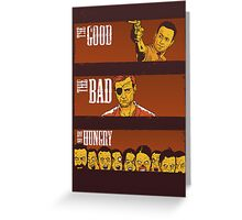 The Good, The Bad & The Hungry Greeting Card