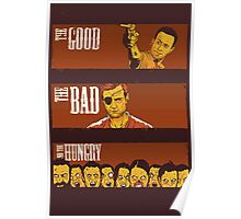The Good, The Bad & The Hungry Poster