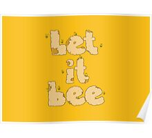 Let it Bee Poster
