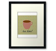 "Tea Time! ""Tea"" Shirt Framed Print"