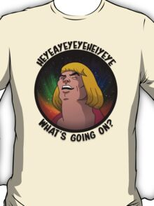 He-Man - What's going on? T-Shirt