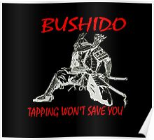 """Bushido:Tapping Won't Save You""  Poster"