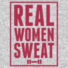 Real Women Sweat - Workout Shirt by Six 3