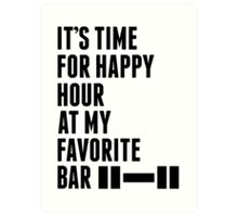 Its Time For Happy Hour At My Favorite Bar - Workout Shirt Art Print