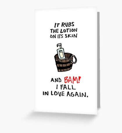 It Puts the Lotion Greeting Card