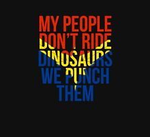 My People Don't Ride Dinosaurs We Punch Them Unisex T-Shirt