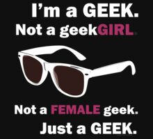I'm a Geek. Not a geekGIRL. V.2 by 01Graphics