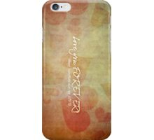 Love you FOREVER! iPhone Case/Skin