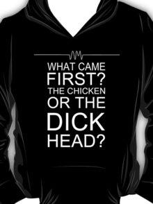 Chicken or Dickhead? T-Shirt