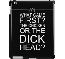Chicken or Dickhead? iPad Case/Skin