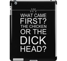 Chicken or Dickhead? iPad Case/Skin