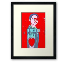 IT MUST BE LOVE 2 Framed Print