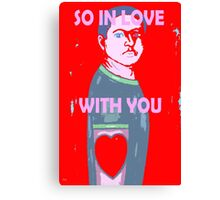SO IN LOVE WITH YOU Canvas Print