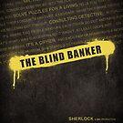 The Blind Banker fan poster by koroa