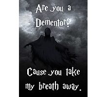 Are you a Dementor? Photographic Print