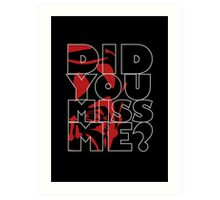 Moriarty Did you miss me? Art Print