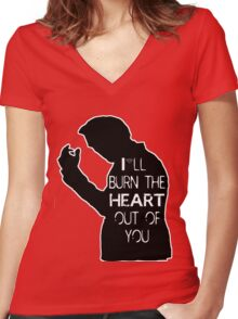 I'll burn the heart out of you- Black Women's Fitted V-Neck T-Shirt