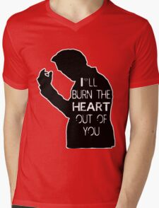 I'll burn the heart out of you- Black T-Shirt