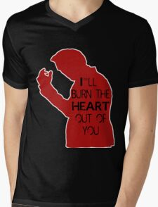 I'll burn the heart out of you- Red T-Shirt