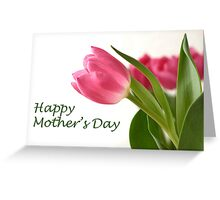 Happy Mother's Day Tulips Greeting Card