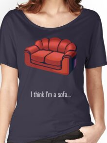 I think I'm a sofa... Women's Relaxed Fit T-Shirt